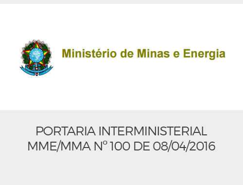 Portaria Interministerial MME/MMA Nº 100 DE 08/04/2016