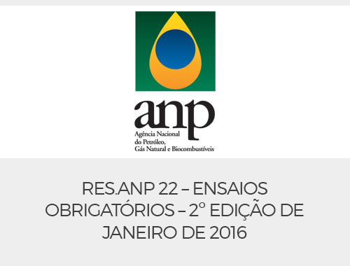 RES.ANP 22 – Ensaios Obrigatórios – 2º Edição de Janeiro de 2016